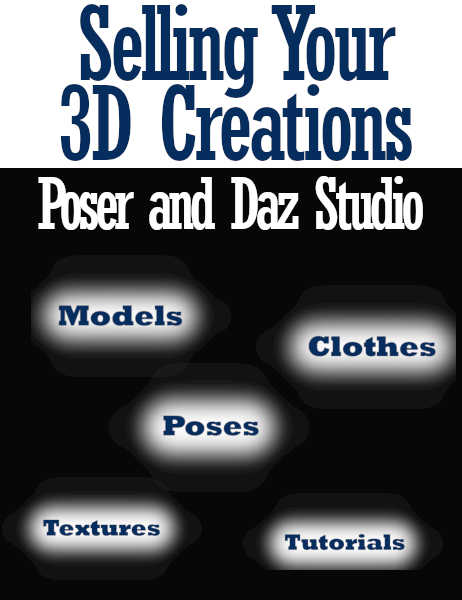 Selling Your 3D Creations for Poser and Daz Studio by Winterbrose Arts and Graphics. Items like Models, Poses, Clothes, Textures, and Tutorials.
