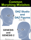 Common Morphing Mistakes with Daz Figures by Winterbrose Arts and Graphics, This fully illustrated guide lists five common mistakes artists make when creating morphs for Daz characters like the Genesis and Genesis 2 figures. The items listed will save inexperienced users many unforeseen problems and may save you countless hours of re-working your project. Includes link to video version to see exactly what is being discussed.