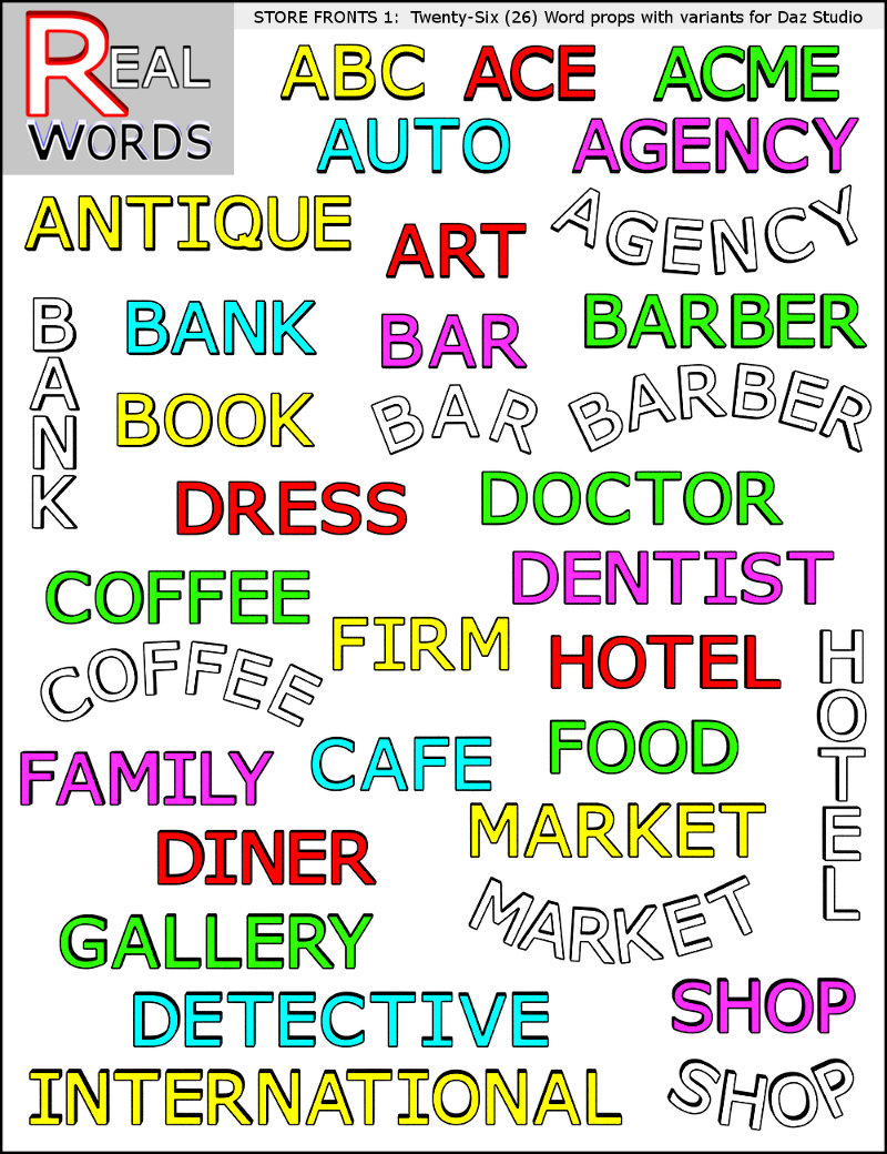 With this set you get 26 different word props (3d models) to use in your artwork, ABC, ACE, ACME, AGENCY, ANTIQUE, ART, AUTO, BANK, BAR, BARBER, BOOK, CAFE, COFFEE, DENTIST, DETECTIVE, DINER, DOCTOR, DRESS, FAMILY, FIRM, FOOD, GALLERY, HOTEL, INTERNATIONAL, MARKET, SHOP, BAKERY, BICYCLE, CLEANER, CLINIC, CLUB, DENTAL, EMPLOYMENT, HARDWARE, INN, LAW, LAWYER, MEDICAL, MERCHANT, MOTEL, OFFICE, PHARMACY, PIZZA, PIZZERIA, POST, PUB, RESTAURANT, SHOPPE, STORE, STUDIO, SUPPLY, US