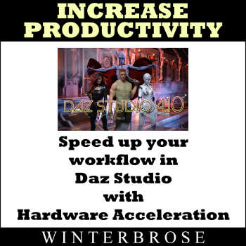 Increase Productivity, Speed Up Your Workflow in Daz Studio with Hardware Acceleration