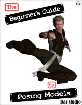 The Beginner's Guide to Posing Models in Daz Studio 4 (DS4)